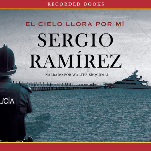 El Cielo Llora por Mi [The Heavens Weep for Me] audiobook cover art