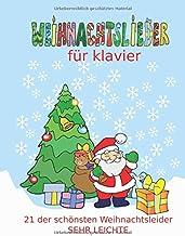 Weihnachtslieder für Klavier: Das Kinder-Weihnachtsalbum mit den beliebtesten Weihnachtslieder in sehr leichter Fassung fu...