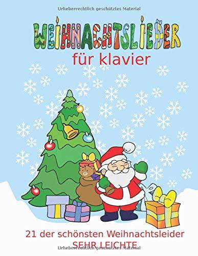 Weihnachtslieder für Klavier: Das Kinder-Weihnachtsalbum mit den beliebtesten Weihnachtslieder in sehr leichter Fassung fur Klavier / Keyboard