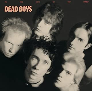 We Have Come for Your Children by Dead Boys (2013-12-10)