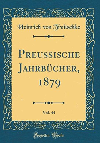 Preussische Jahrbücher, 1879, Vol. 44 (Classic Reprint)