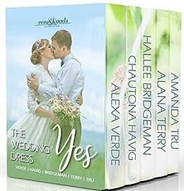The Wedding Dress Yes (Crossroads Collection) by [Amanda Tru, Alexa Verde, Chautona Havig, Hallee Bridgeman, Alana Terry]
