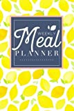 Meal Planner: Track And Plan Your Meals Weekly (52 Week Food Planner /...