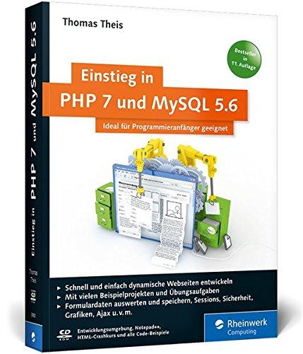 Einstieg in PHP 7 und MySQL 5.6: Für Programmieranfänger geeignet. Programmieren Sie dynamische Websites mit PHP. - Partnerlink