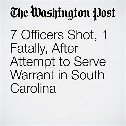 7 Officers Shot, 1 Fatally, After Attempt to Serve Warrant in South Carolina copertina