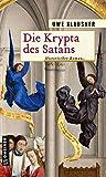 Die Krypta des Satans: Bruder Hilperts siebter Fall (Bruder Hilpert und Berengar von Gamburg) (Historische Romane im GMEINER-Verlag)