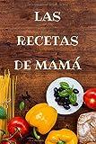 Las Recetas de Mamá: Precioso Libro de Recetas Con Una Portada de Verduras Personalizada Para Organizar Tus Mejores Platos. Perfecto Para Regalara A Abuelas O Madres