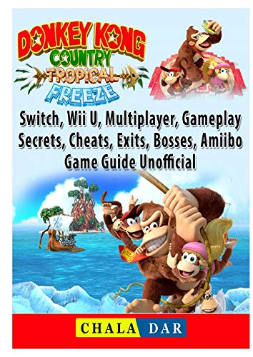 Donkey Kong Country Tropical Freeze, Switch, Wii U, Multiplayer, Gameplay, Secrets, Cheats, Exits,…
