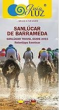 GUÍA LUZ SANLÚCAR DE BARRAMEDA - SANLÚCAR TRAVEL GUIDE: Guía Turística de Sanlúcar de Barrameda 2015 - Sanlúcar Travel Gui...