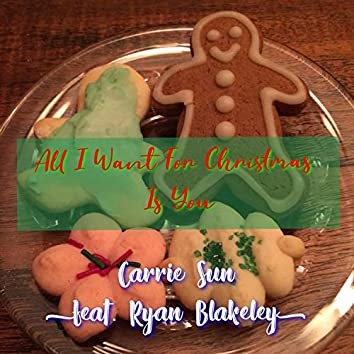 All I Want for Christmas Is You (feat. Ryan Blakeley)