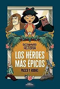 Los héroes más épicos par Rodrigo Septien