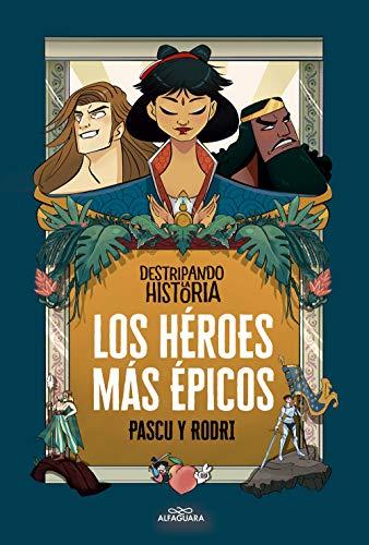 Los héroes más épicos (No ficción ilustrados)