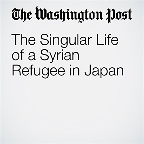 The Singular Life of a Syrian Refugee in Japan audiobook cover art