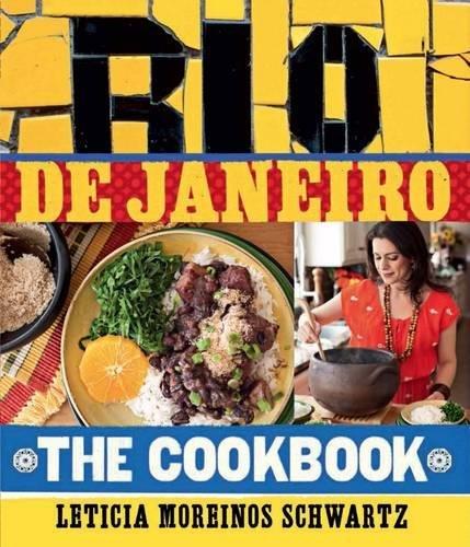 My Rio De Janeiro: Rio De Janeiro: The Cookbook