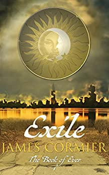 Exile (The Book of Ever 1) by [James Cormier]