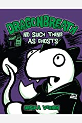 Dragonbreath #5: No Such Thing as Ghosts Kindle Edition