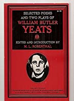 Selected Poems and Two Plays of William Butler Yeats 0020715404 Book Cover