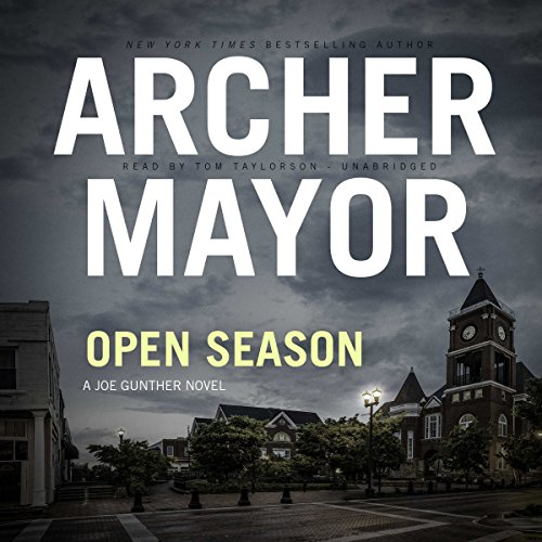 Open Season     The Joe Gunther Mysteries, Book 1              By:                                                                                                                                 Archer Mayor                               Narrated by:                                                                                                                                 Tom Taylorson                      Length: 11 hrs and 2 mins     6 ratings     Overall 3.8