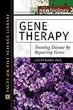 Gene Therapy: Treating Disease by Repairing Genes (New Biology)