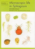 Microscopic Life in Sphagnum (Naturalists' Handbooks)