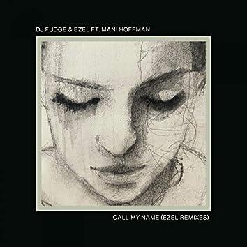 Call My Name (Ezel Remixes)