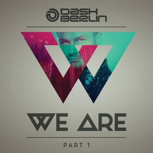 We Are by DASH BERLIN (2014-09-09)