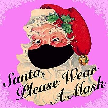 Santa, Please Wear a Mask
