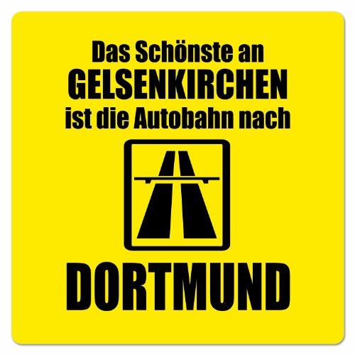 Artdiktat Auto Aufkleber - Anti Gelsenkirchen - Das Schönste an Gelsenkirchen ist die Autobahn nach Dortmund 20 cm x 20 cm