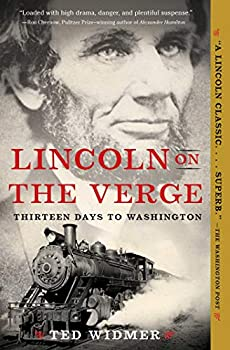 Lincoln on the Verge  Thirteen Days to Washington