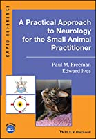 A Practical Approach to Neurology for the Small Animal Practitioner (Rapid Reference)