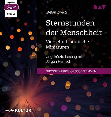 Sternstunden der Menschheit. Vierzehn historische Miniaturen: Ungekürzte Lesung mit Jürgen Hentsch (1 mp3-CD)