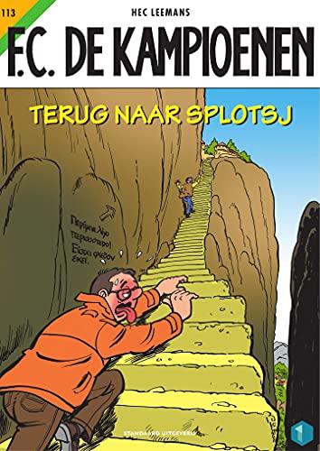 Terug naar Splotsj (F.C. De Kampioenen) (Dutch Edition)
