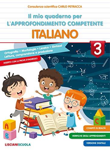 Il mio quaderno di approfondimento delle competenze. Italiano. Per la Scuola elementare (Vol. 3)