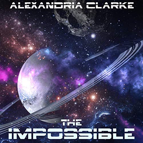The Impossible: Book 1 - A Space Opera Adventure cover art