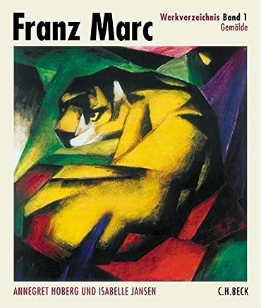 Franz Marc Werkverzeichnis  Band I: Gemälde