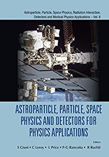 Astroparticle, Particle, Space Physics and Detectors for Physics Applications:Proceedings of the 14th ICATPP Conference (Astroparticle, Particle, Space ... and Medical Physics Applications Book 8)