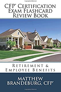 CFP Certification Exam Flashcard Review Book: Retirement & Employee Benefits (2017 Edition)