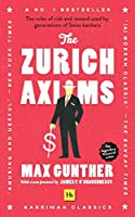 The Zurich Axioms (Harriman Classics): The Rules of Risk and Reward Used by Generations of Swiss Bankers
