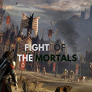 Fight of the Mortals