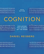 Cognition: Exploring the Science of the Mind (Fifth Edition (without ZAPS or Cognition Workbook))