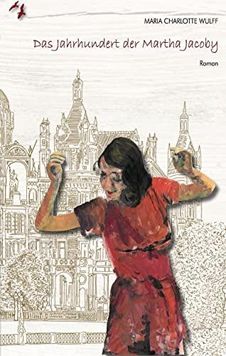 Buchseite und Rezensionen zu 'Das Jahrhundert der Martha Jacoby' von Maria Charlotte Wulff