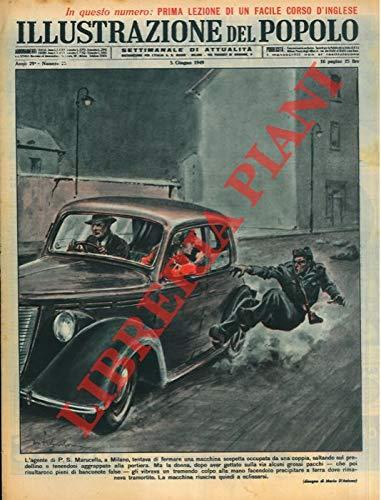 L'agente di P.S. Marucella, a Milano, tentava di fermare una macchina sospetta occupata da una coppia, saltando sul predellino e tenendosi aggrappato alla portiera.