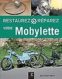 Restaurez Réparez Votre Mobylette