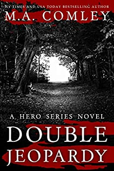 Double Jeopardy (A Hero Series Book 4) (English Edition) van [M A Comley]