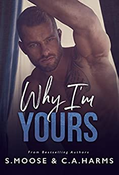 Why I'm Yours by [S. Moose, C. A. Harms]