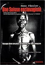 Une Suisse esclavagiste de Hans Fässler