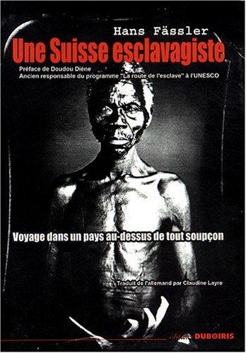 Une Suisse esclavagiste