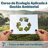 Curso Online de Ecologia Aplicada à Gestão Ambiental com Certificado