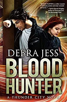 "Blood Hunter: Superhero Romance ""Blood"" Series  (Book 2) (Thunder City) by [Debra Jess]"