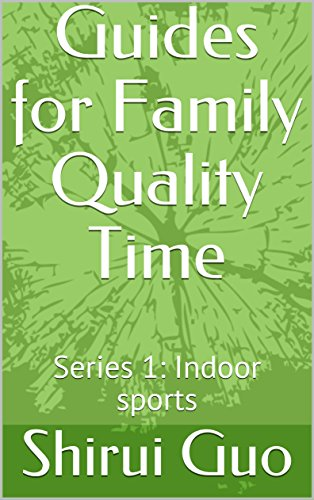 Guides for Family Quality Time: Series 1: Indoor sports (English Edition)